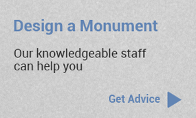 Design a Monument - Our knowledgeable staff can help you - Get Advice